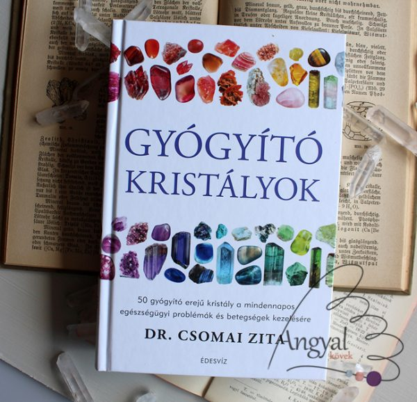 Dr. Csomai Zita: Gyógyító kristályok könyv