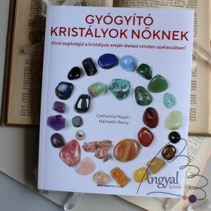 Catherine Mayet-Nathaëlh Remy: Gyógyító kristályok nőknek könyv